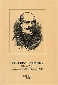 This is the product image for The Chess Monthly Volume 13 (1891/92). Detail: Hoffer, L. Product ID: 8071894141.