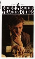 This is the product image for Bobby Fischer Teaches Chess. Detail: Fischer,B. Product ID: 9780553263152.
