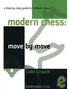 This is the product image for Modern Chess: Move by Move. Detail: Crouch, C. Product ID: 9781857445992.