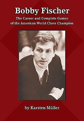 This is the product image for Bobby Fischer Career & Games. Detail: Muller, K. Product ID: 9781888690590.