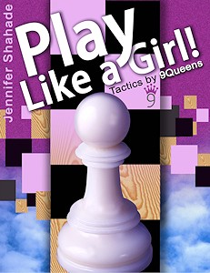 This is the product image for Play Like a Girl!. Detail: Shahade, J. Product ID: 9781936277032.